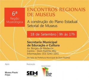 Convite - 18-09 - elaboração do PESM - Encontros Regionais de Museus - 6ª RM - Dom Pedrito RS